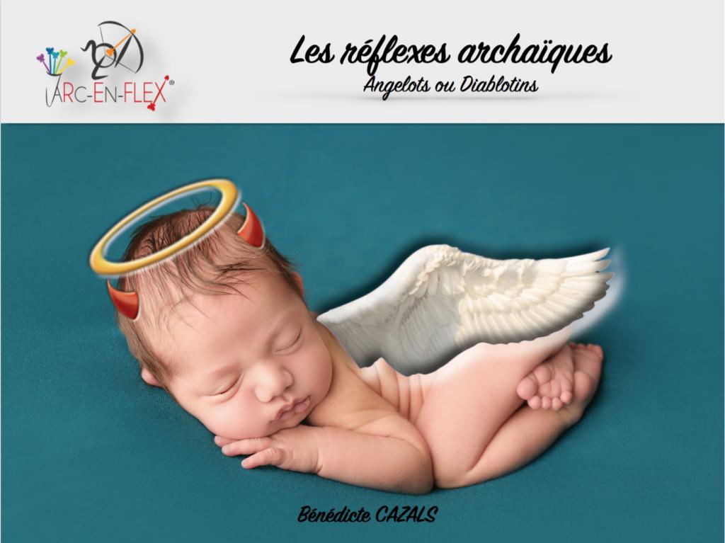 """Les réflexes archaïques """"Angelots ou Diablotins"""" Arc-en-Flex®"""